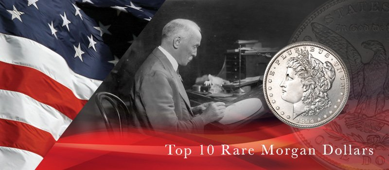 Top 10 rare Morgan dollars!